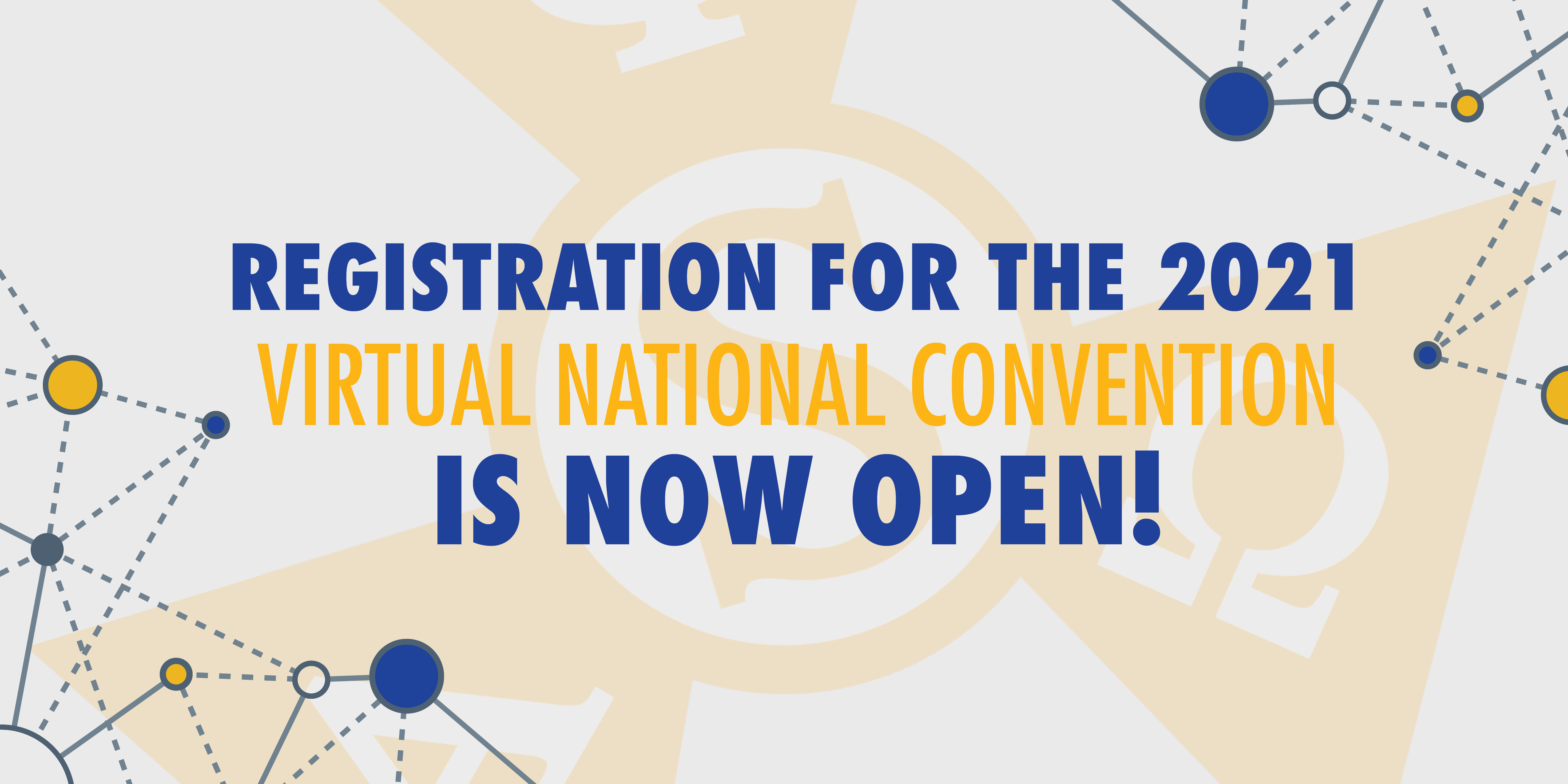 """Graphic on gray background with interconnecting webs of lines in the bottom right and top left corners. Text in middle reads, """"Registration for the 2021 Virtual National Convention is Now Open!"""" with a white rectangle below that reads, """"Register Now!"""""""